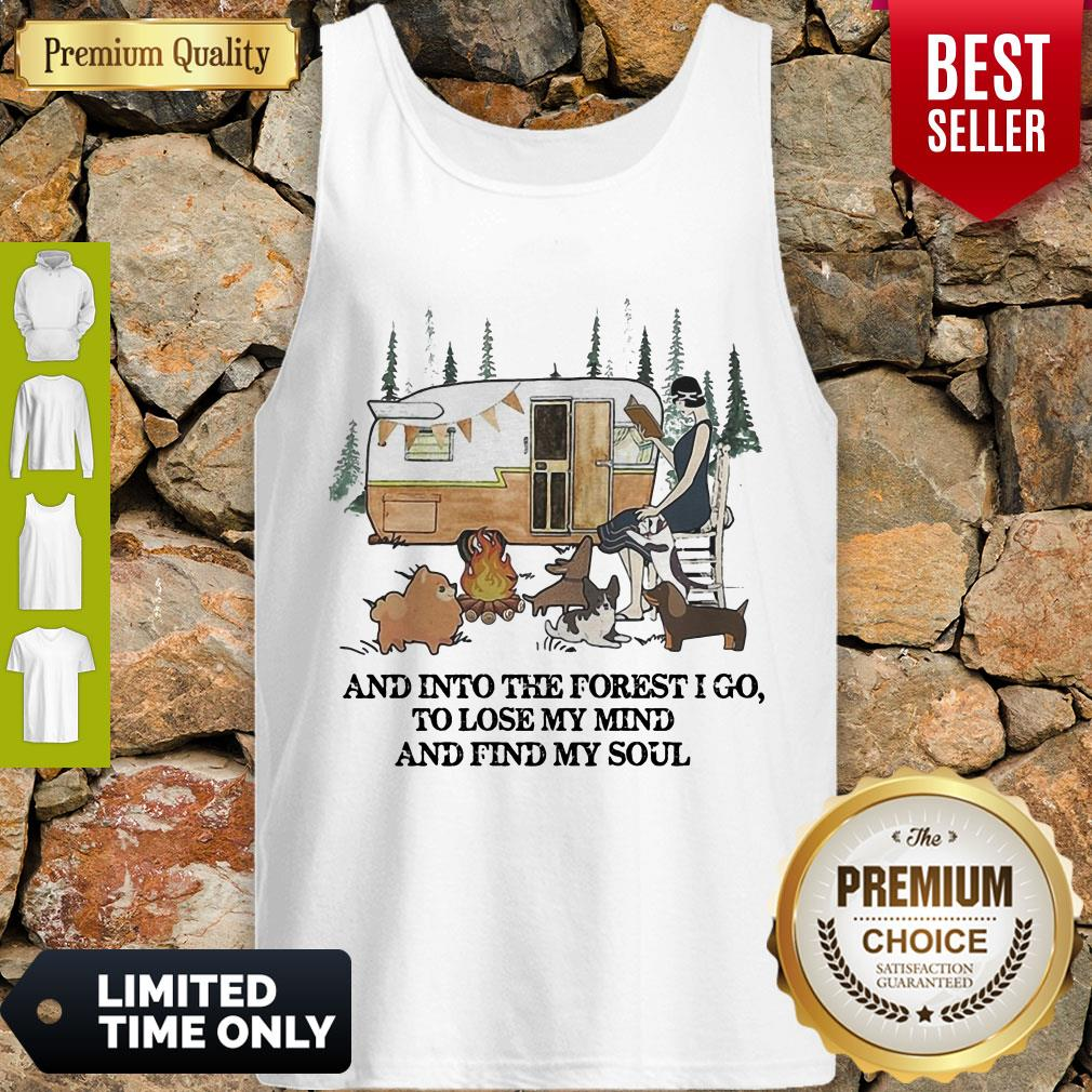 And Into The Forest I Go To Lose My Mind And Find My Soul Camping Tank Top