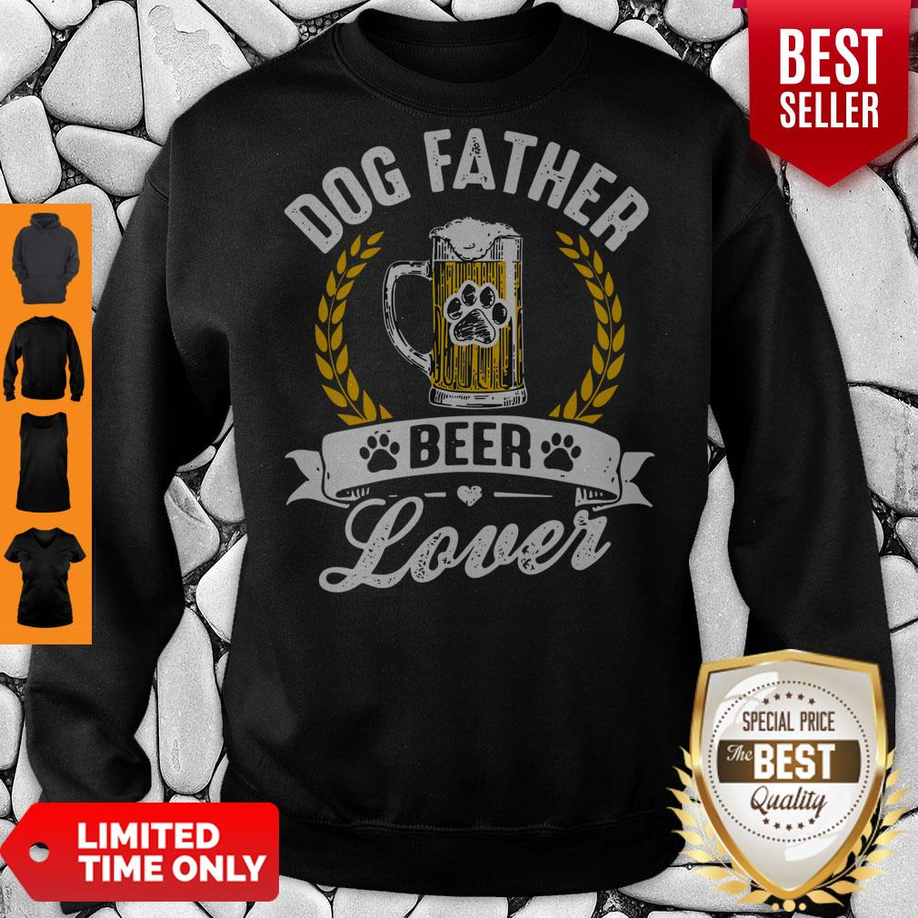 Awesome Dog Father Beer Lover Sweatshirt