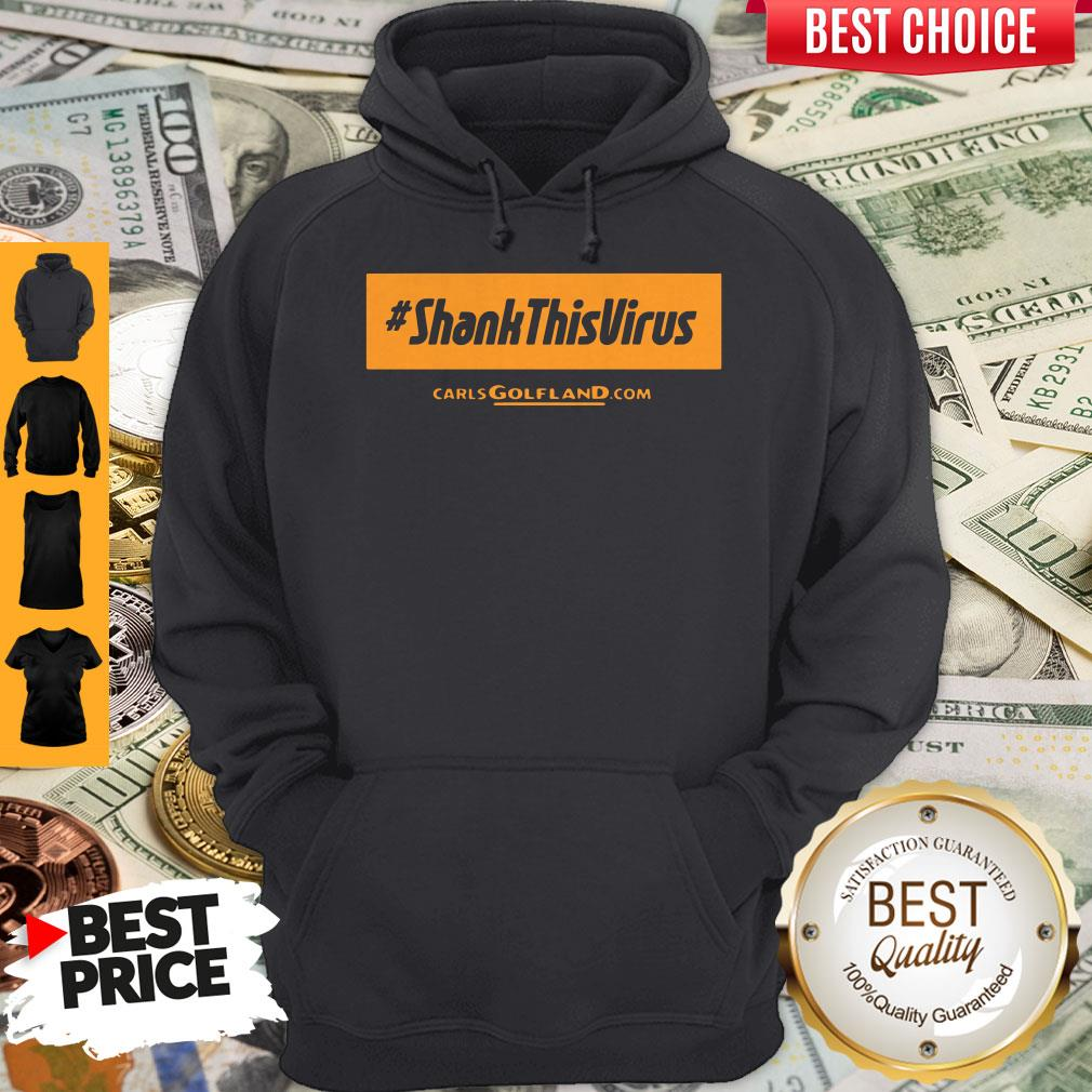 Awesome Shank This Virus Hoodie