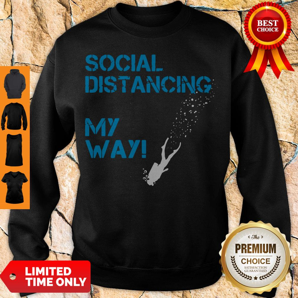 Awesome Social Distancing My Way Sweatshirt