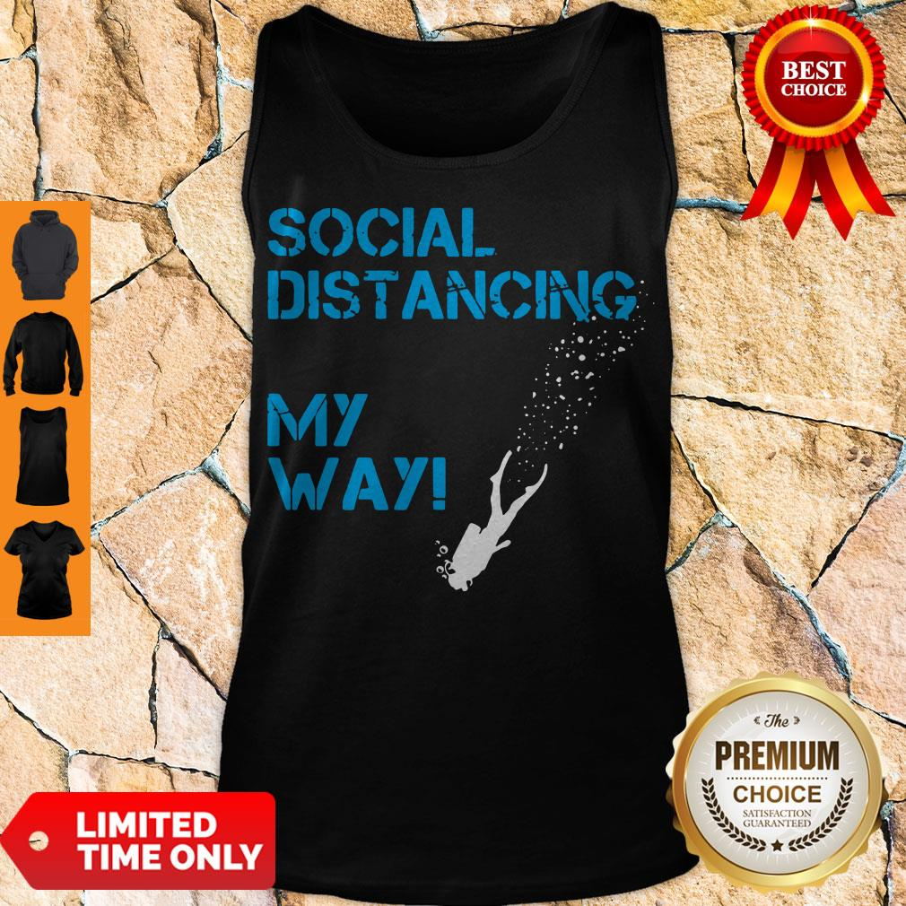 Awesome Social Distancing My Way Tank Top