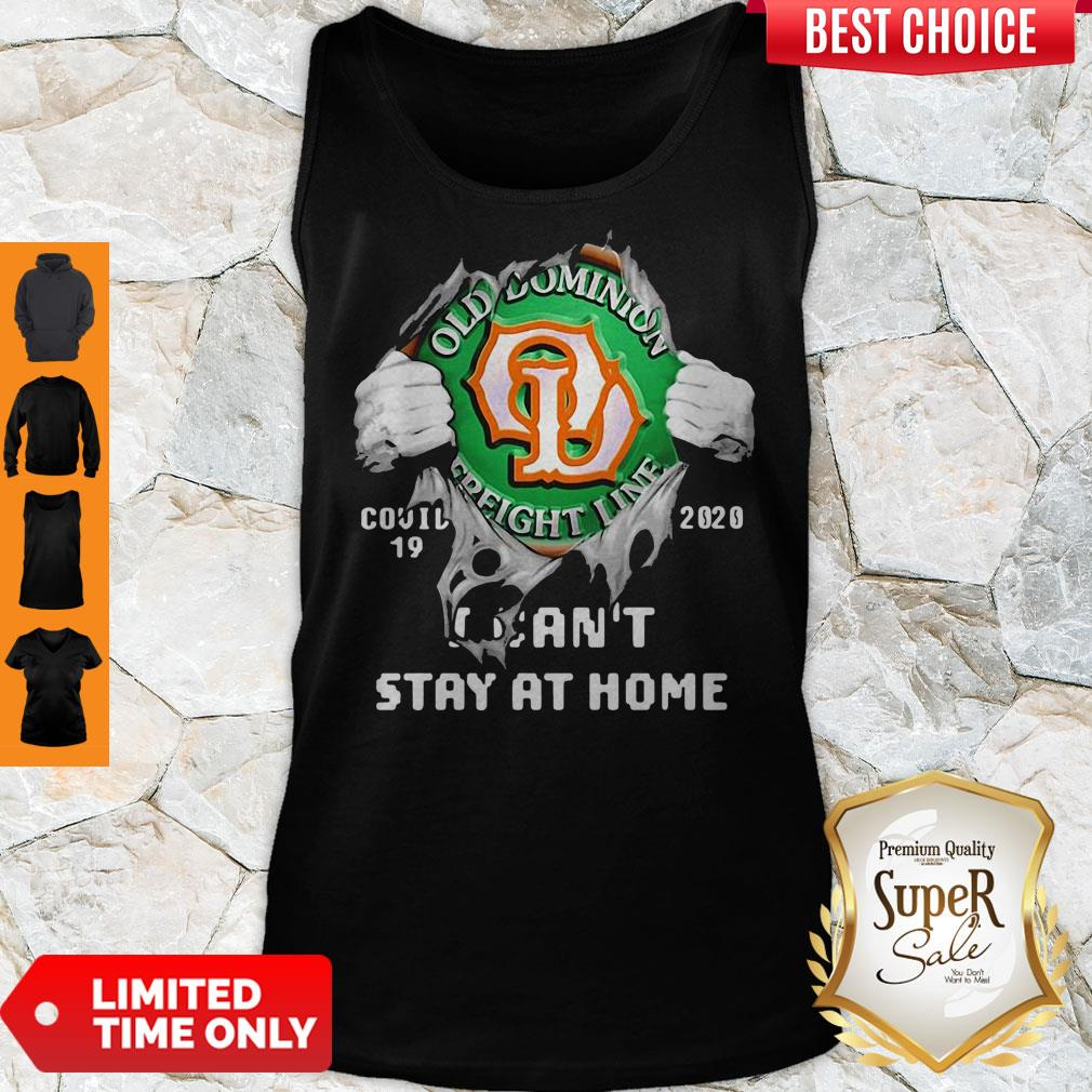 Blood Inside Me Old Dominion Freight Line Covid-19 2020 I Can't Stay At Home Tank Top