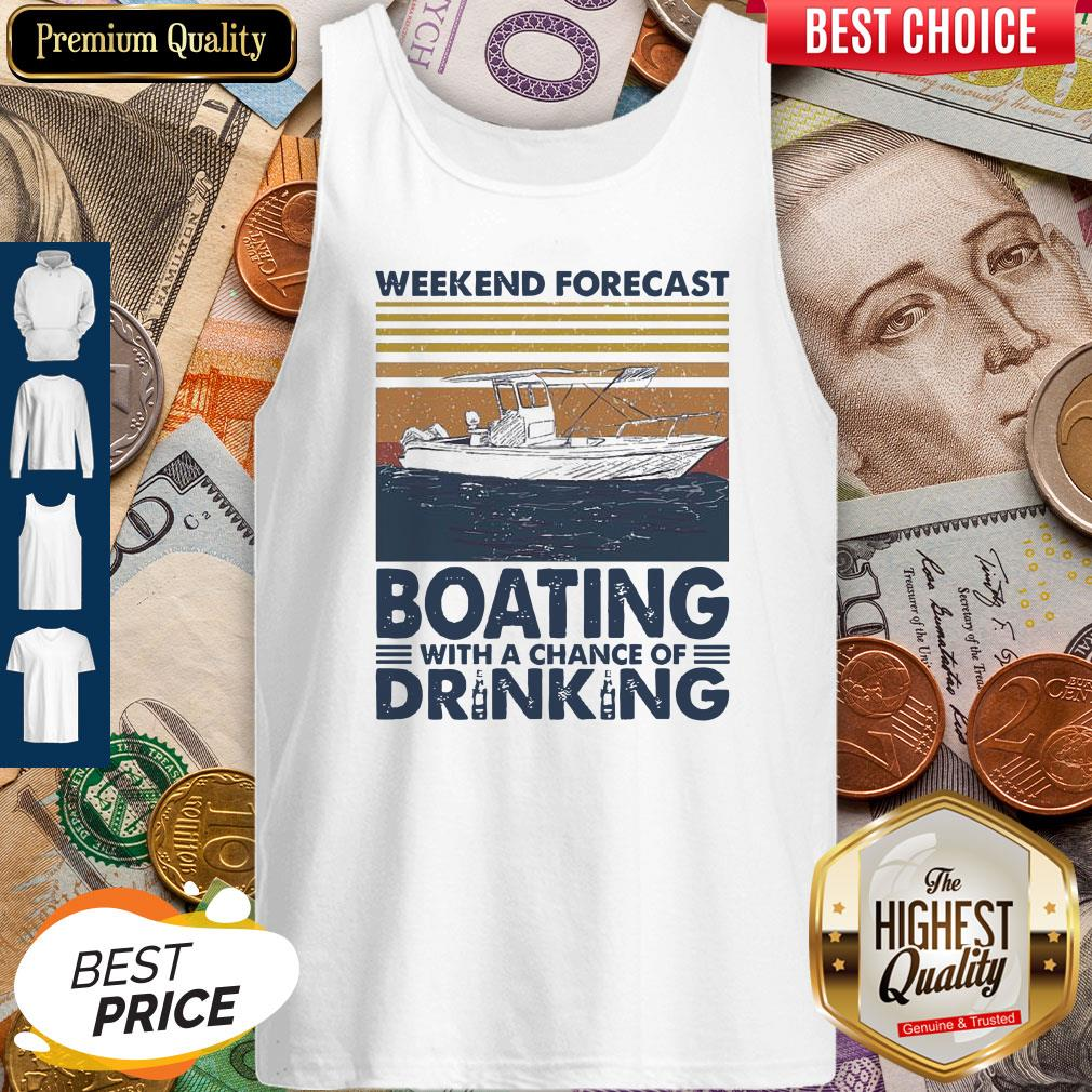 Nice Weekend Forecast Boating With A Chance Of Drinking Vintage Tank Top
