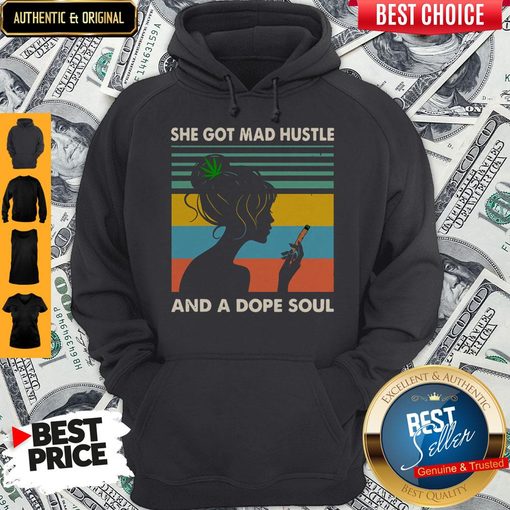 She Got Mad Hustle And A Dope Soul Girl Cannabis Vintage Hoodie