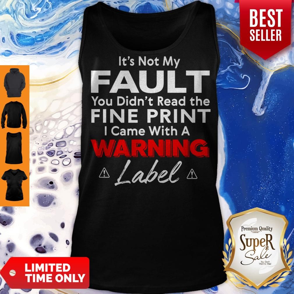 Top It's Not My Fault You Tank Top