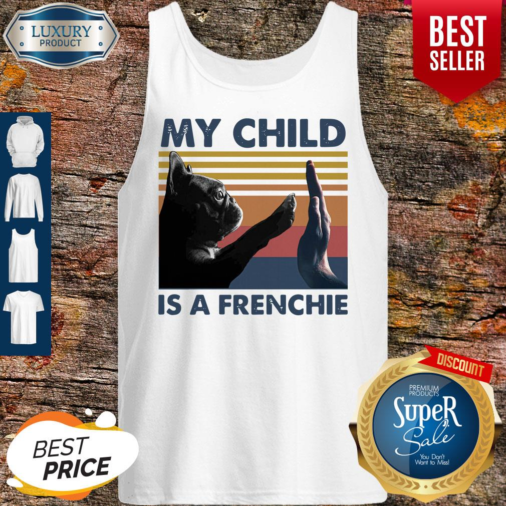 Top My Child Is A Frenchie Pug Vintage Tank Top