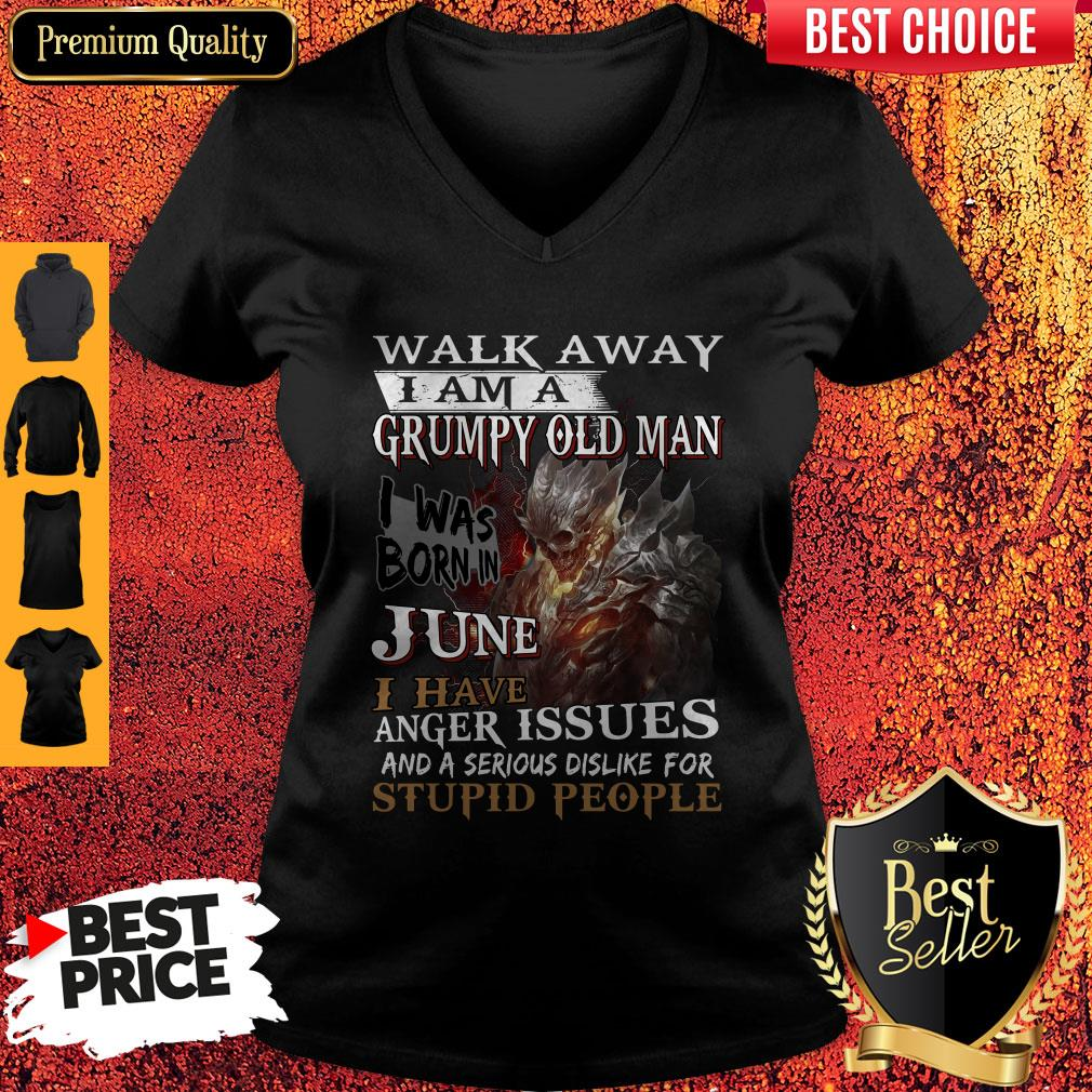 Walk Away I Am A Grumpy Old Man I Was Born In June V-neck