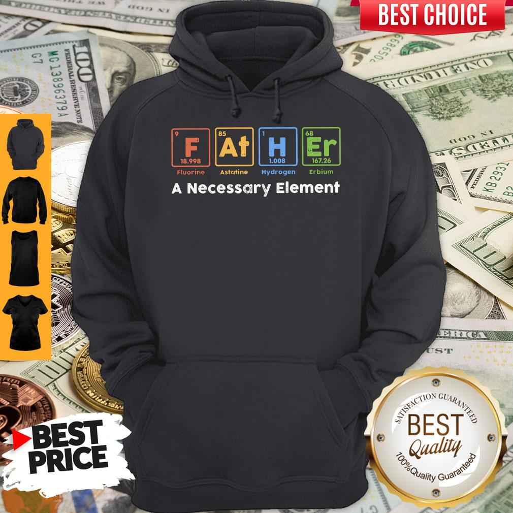 Beautiful Father A Necessary Element Hoodie