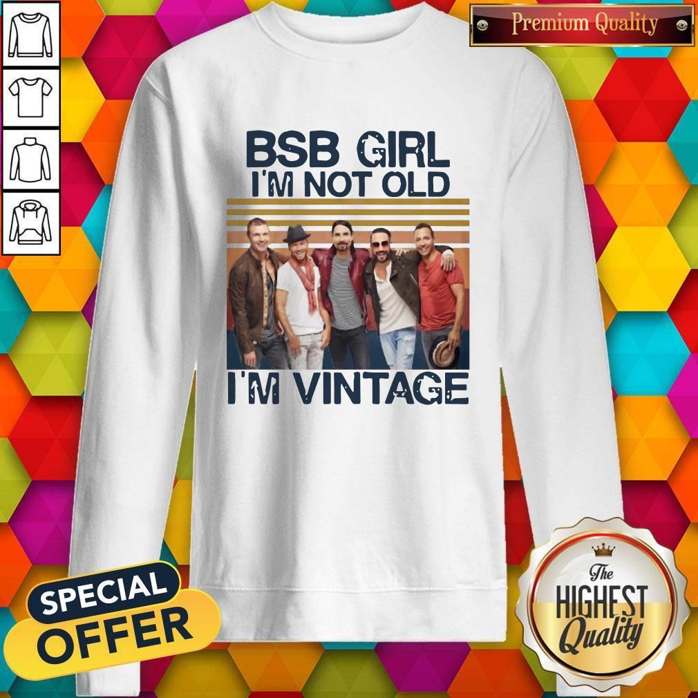 Official BSB Girl I'm Not Old I'm Vintage Sweatshirt
