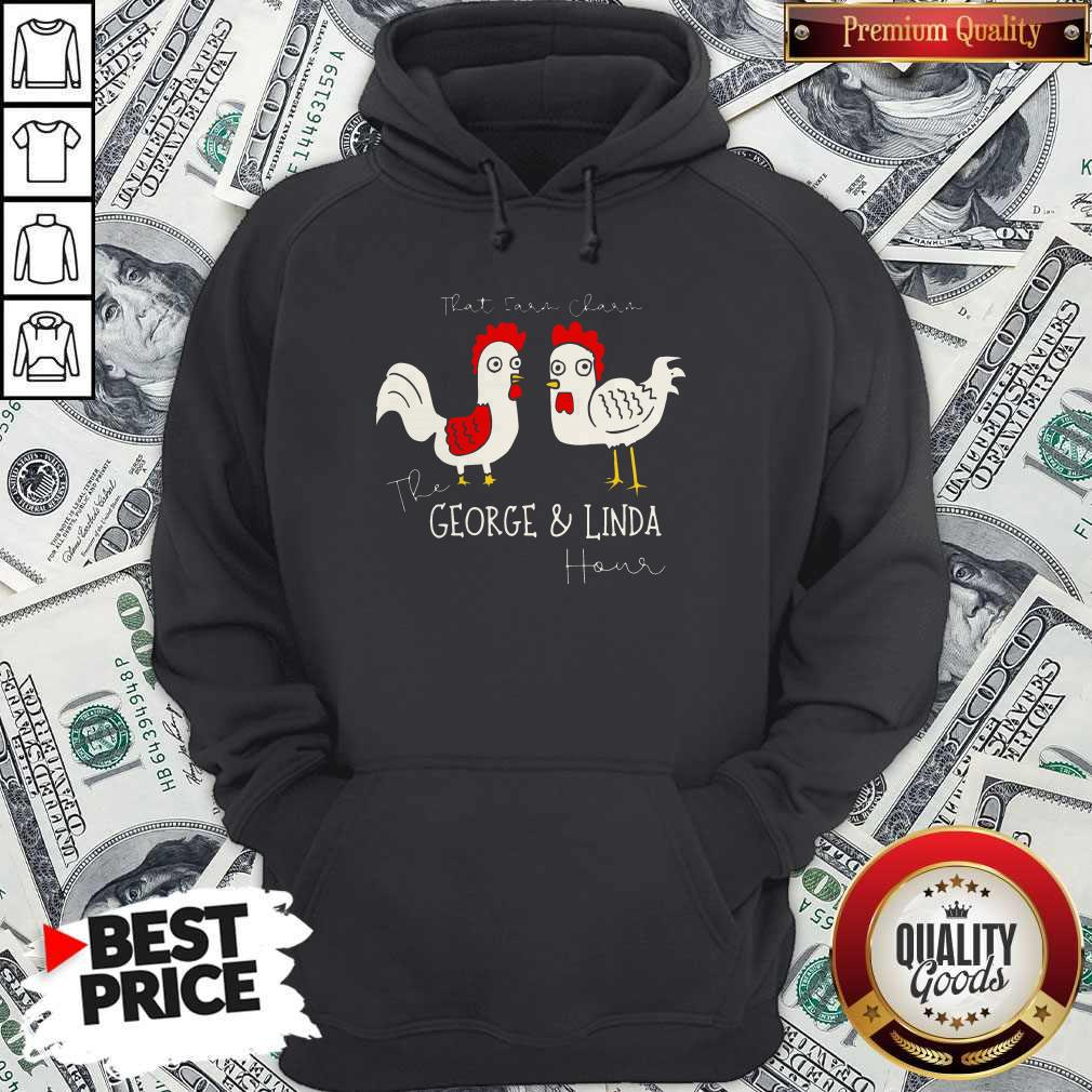 Chicken That Ear Char The George And Linda Hour Hoodiea