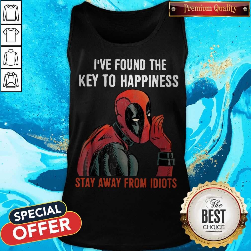 Deadpool I've Found The Key To Happiness Stay Away From Idiots Tank Top