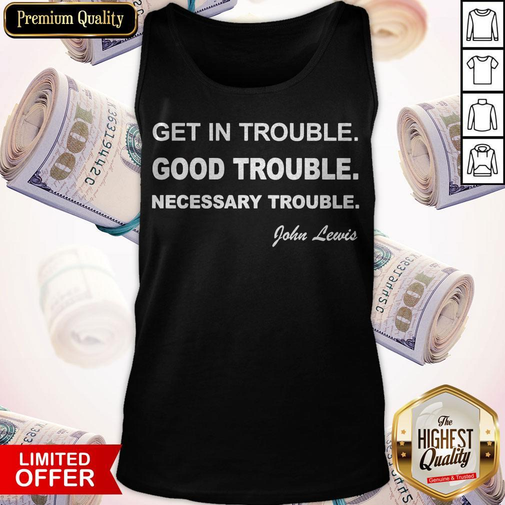 Get In Trouble Good Trouble Necessary Trouble John Lewis Tank Top