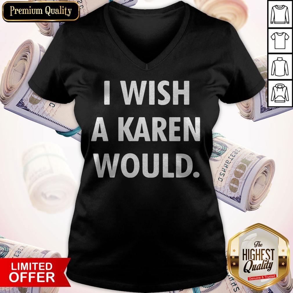 I Wish A Karen Would Black V- neck