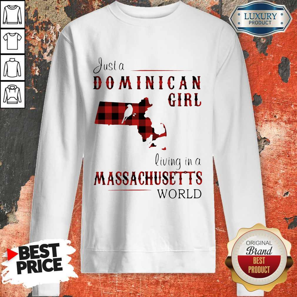 Just A Dominican Girl Living In A Massachusetts World Map weatshirt
