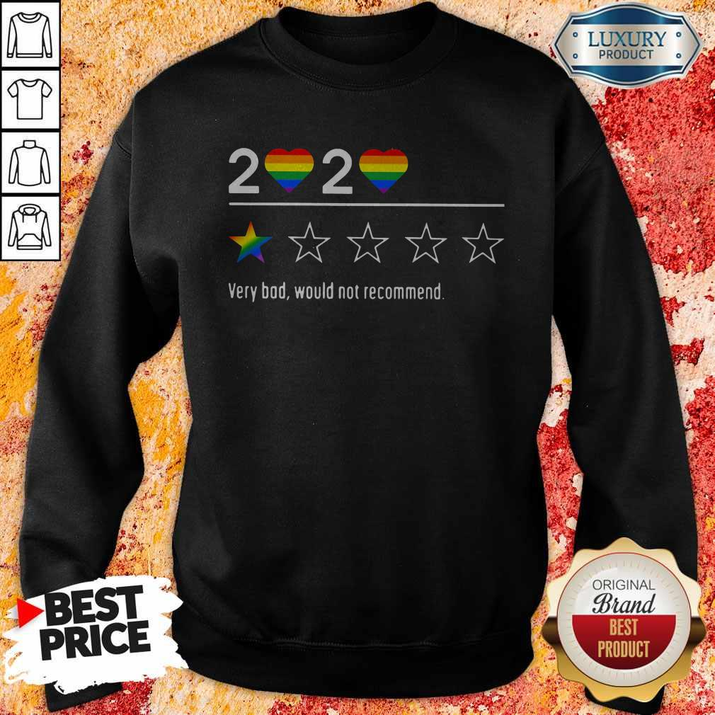 Lgbt 2020 Heart Very Bad Would Not Recommend Stars weatshirt