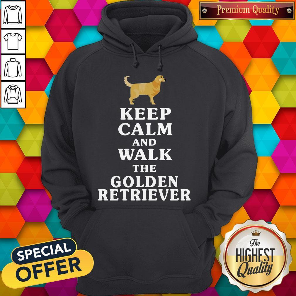 Nice Keep Calm And Walk The Golden Retriever Hoodie