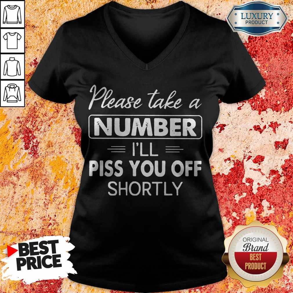 Please Take A Number I'll Piss You Off Shortly V- neck