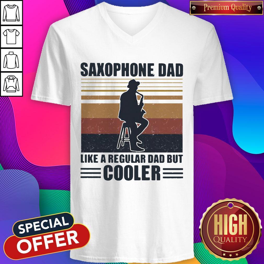 Saxophone Dad Like A Regular Dad But Cooler V- neck