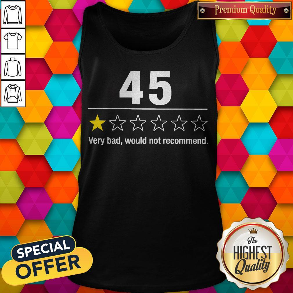 Top 45 Very Bad Would Not Recommend Tank Top