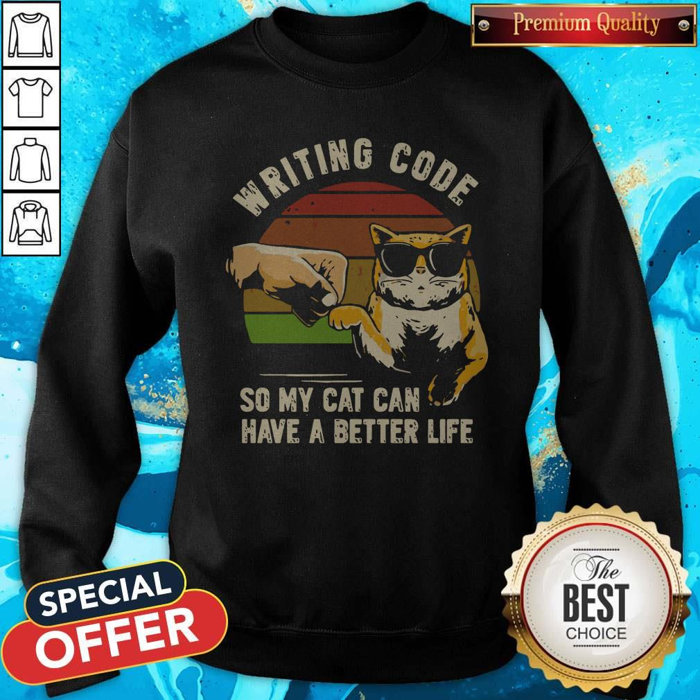 Vintage Writing Code So My Cat Can have A Better Life weatshirt