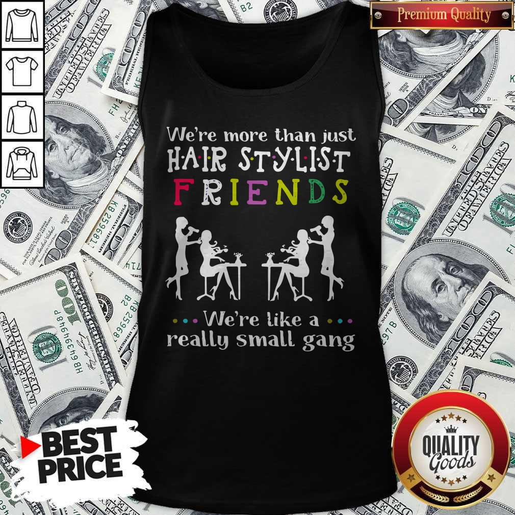 Were Like A Really Small Gang Tank Top