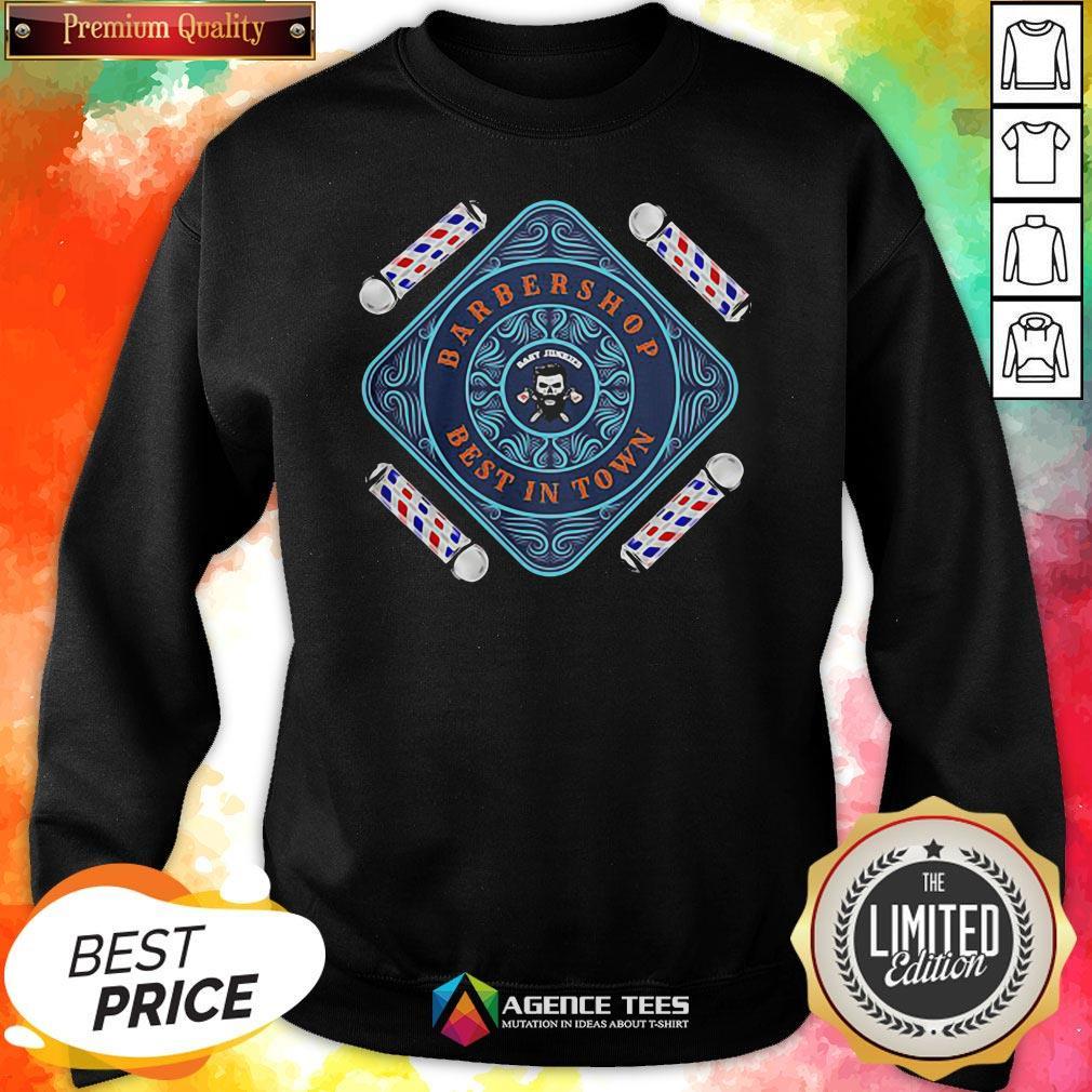 Funny Barbershop Best In Town Sweatshirt Design By Agencet.com