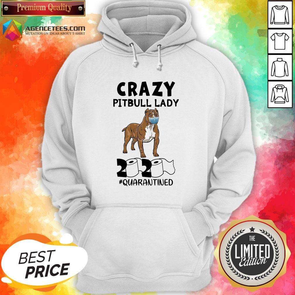 Funny Crazy Pitbull Lady 2020 #quarantined Hoodie Design By Agencet.com