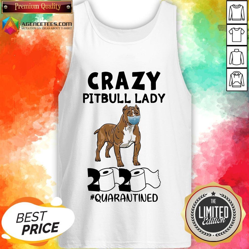 Funny Crazy Pitbull Lady 2020 #quarantined Tank Top Design By Agencet.com