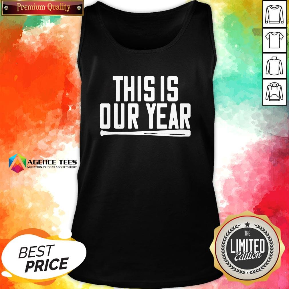 Funny This Is Our Year Tank Top Design By Agencet.com