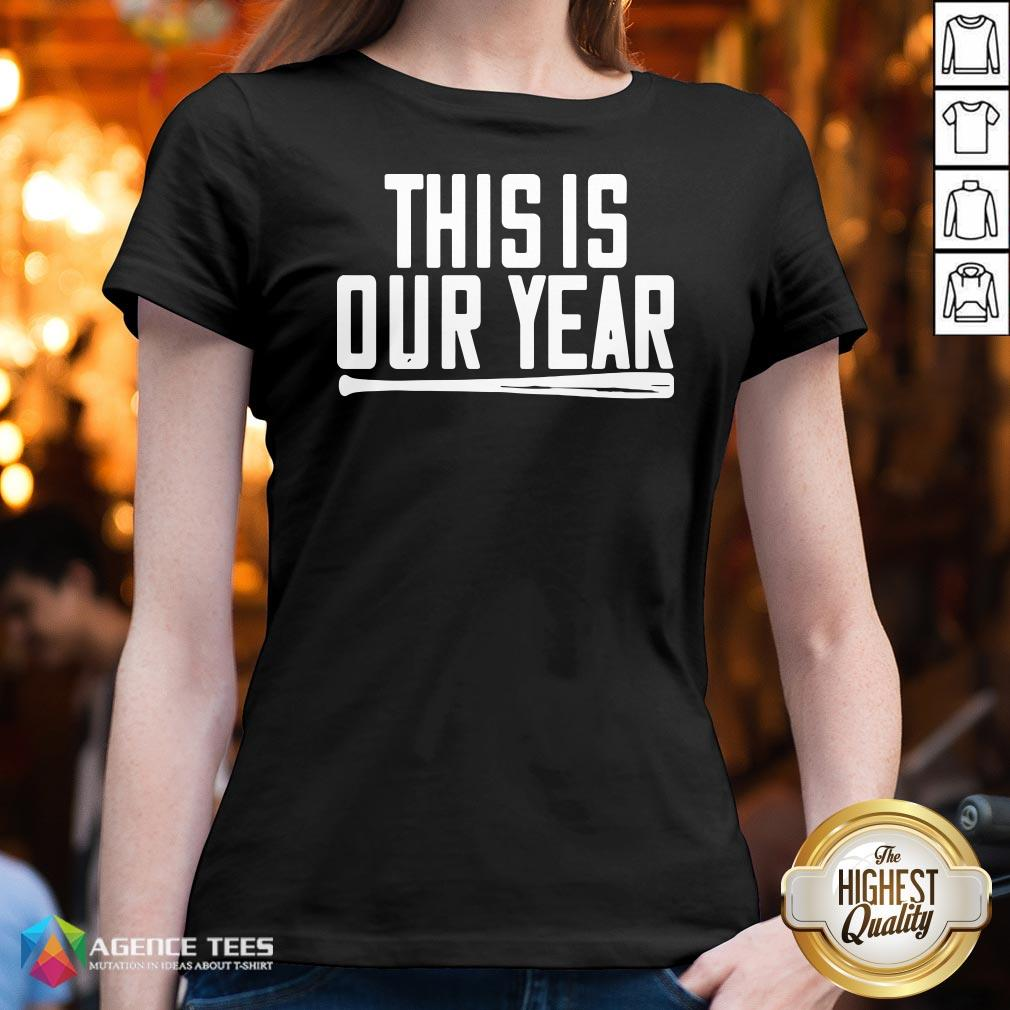 Funny This Is Our Year V-neck Design By Agencet.com