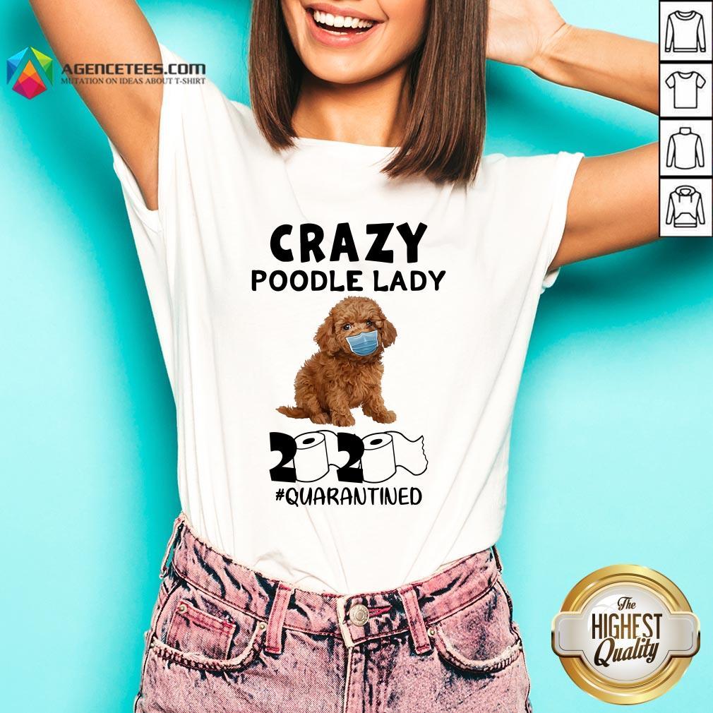 Good Crazy Poodle Lady 2020 #quarantined V-neck Design By Agencet.com