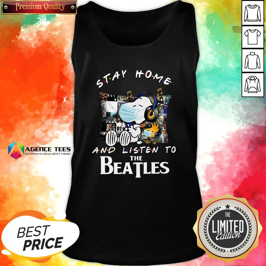 Good Snoopy And Woodstock Stay HGood Snoopy And Woodstock Stay Home And Listen To The Beatles Tank Topome And Listen To The Beatles Tank Top Design By Agencet.com