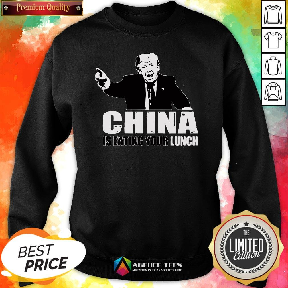 Good Trump China Is Eating Your Lunch Sweatshirt Design By Agencet.com