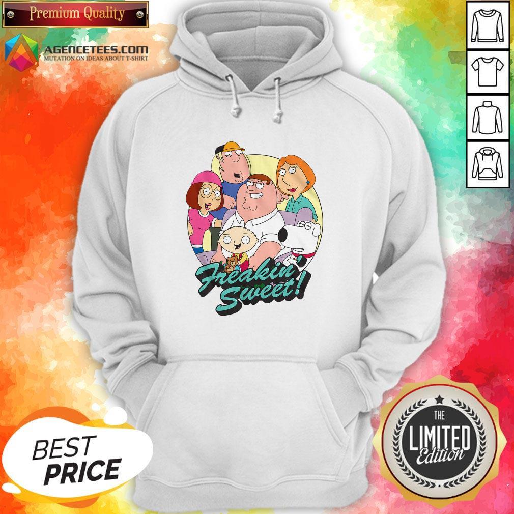 Nice Family Guy Freakin' Sweet Family Shot Hoodie Design By Agencet.com