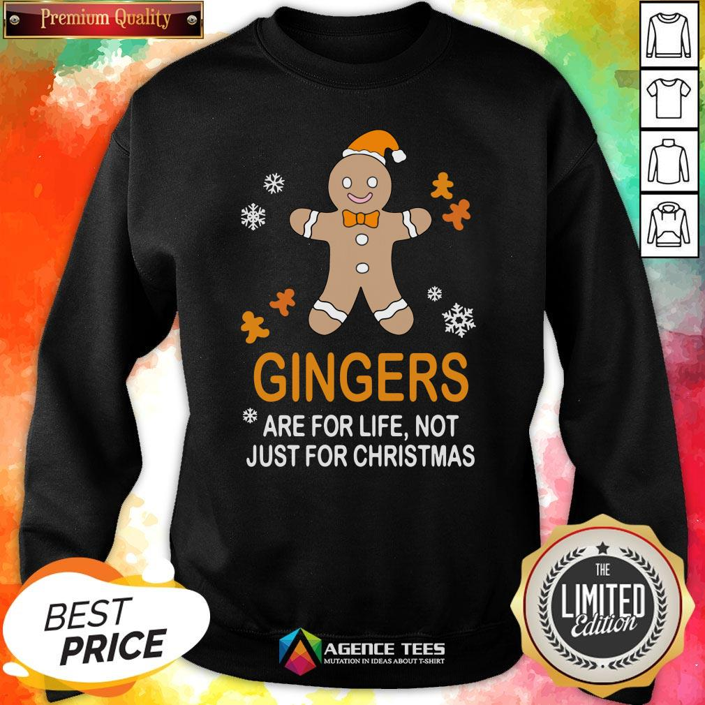 Nice Gingers Are For Life Not Just For Christmas Sweatshirt Design By Agencet.com