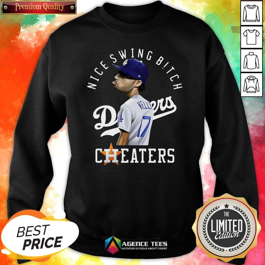 Nice Joe Kelly Nice Swing Bitch DodgNice Joe Kelly Nice Swing Bitch Dodgers Cheaters Sweatshirters Cheaters Sweatshirt Design By Agencet.com