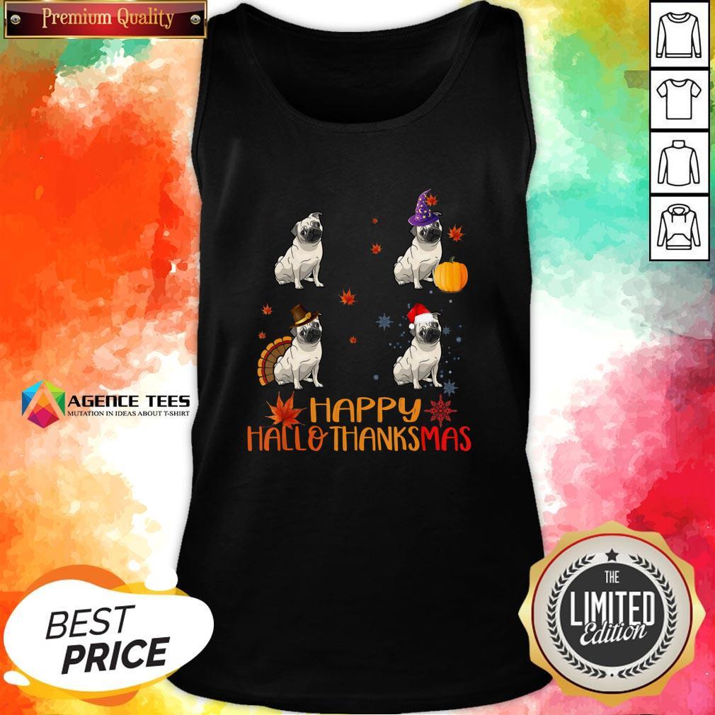 Nice Pug Dog Happy Hallothanksmas Tank Top Design By Agencet.com