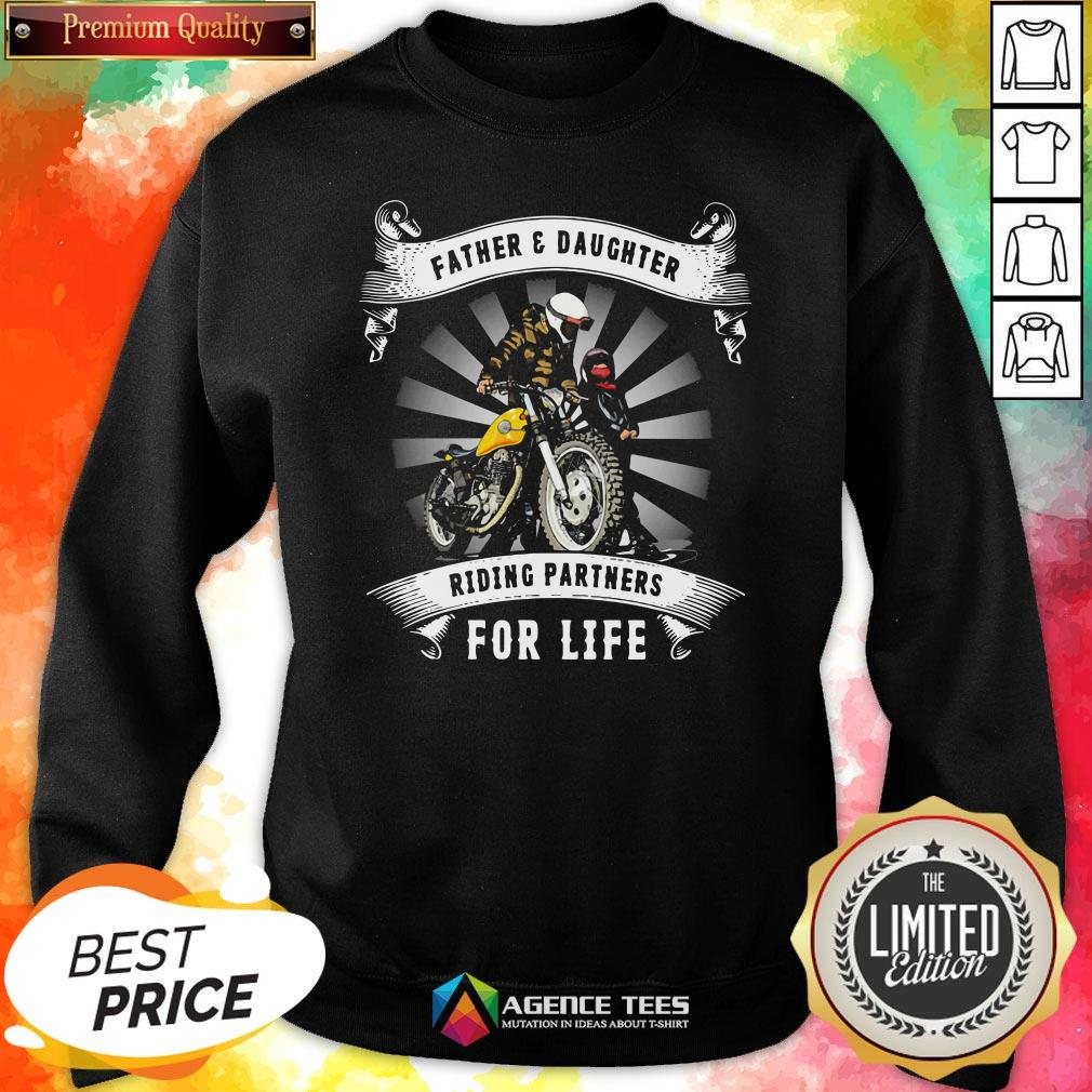 Top Father And Daughter Riding Partners For Life Sweatshirt Design By Agencet.com