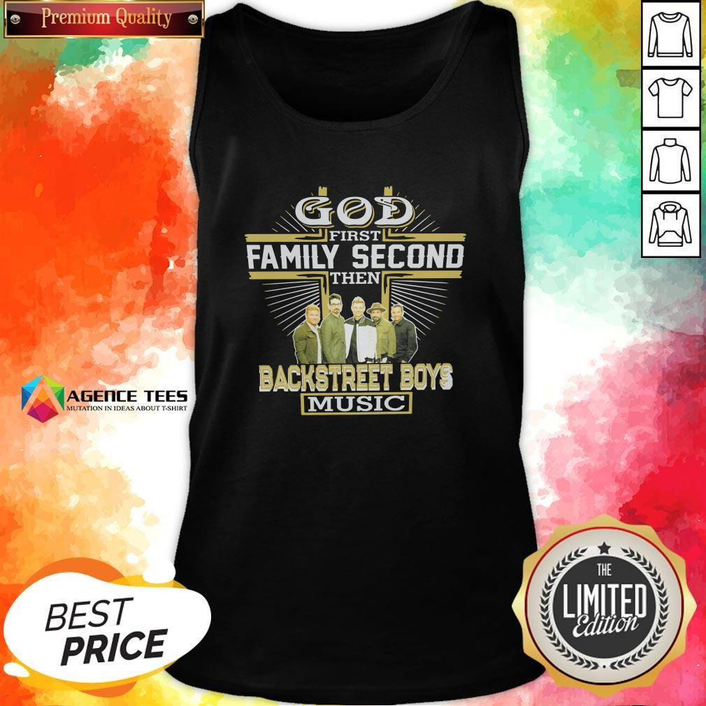 Top God First Family Second Then Backstreet Boys Music Tank Top Design By Agencet.com