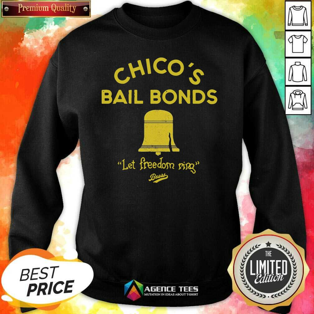 Awesome Chicos Bail Bonds Let Freedom Ring Bears Sweatshirt - Design By Agencetees.com