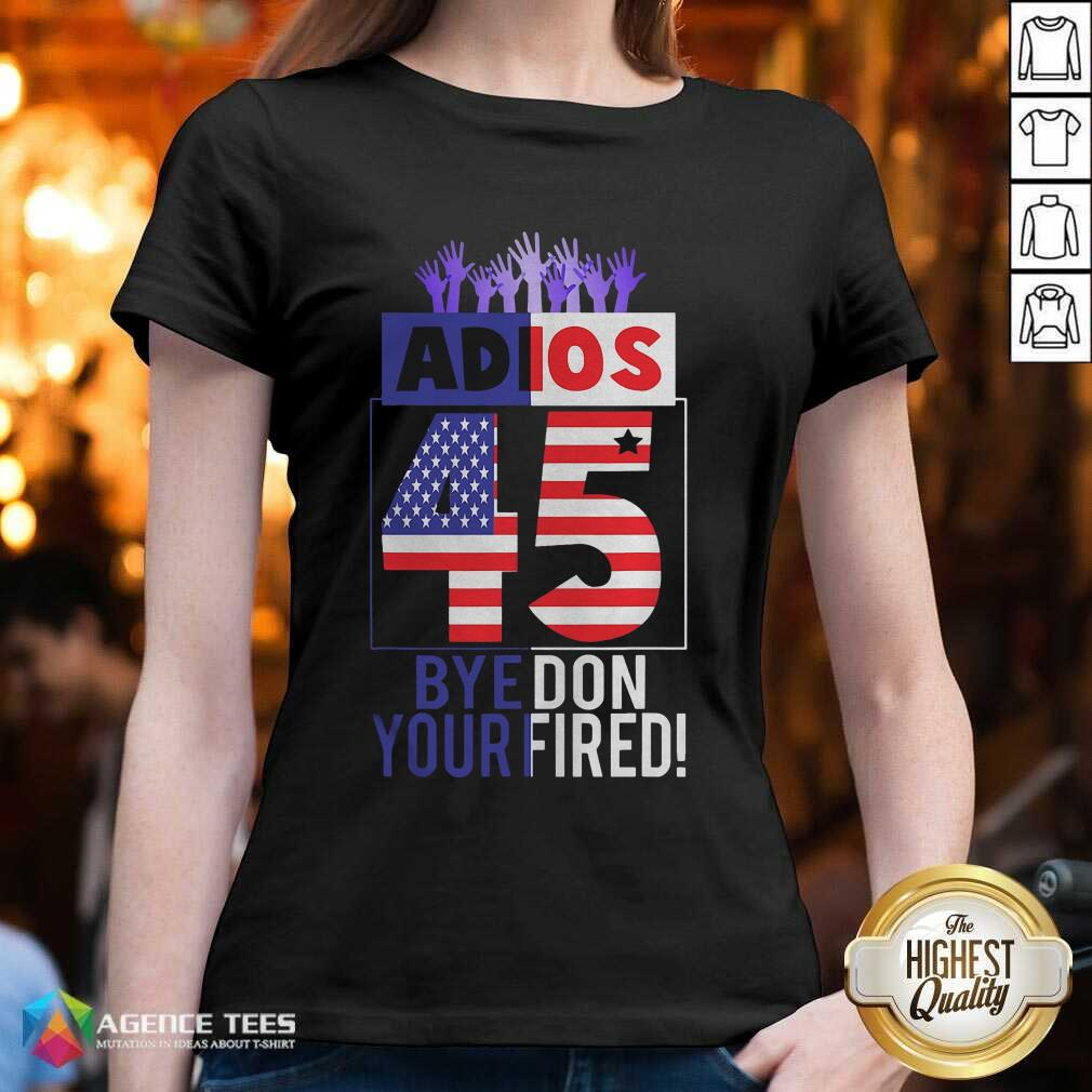 Good Adios Trump 45 Bye Don 2020 Your Fired American Flag V-neck - Design By Agencetees.com