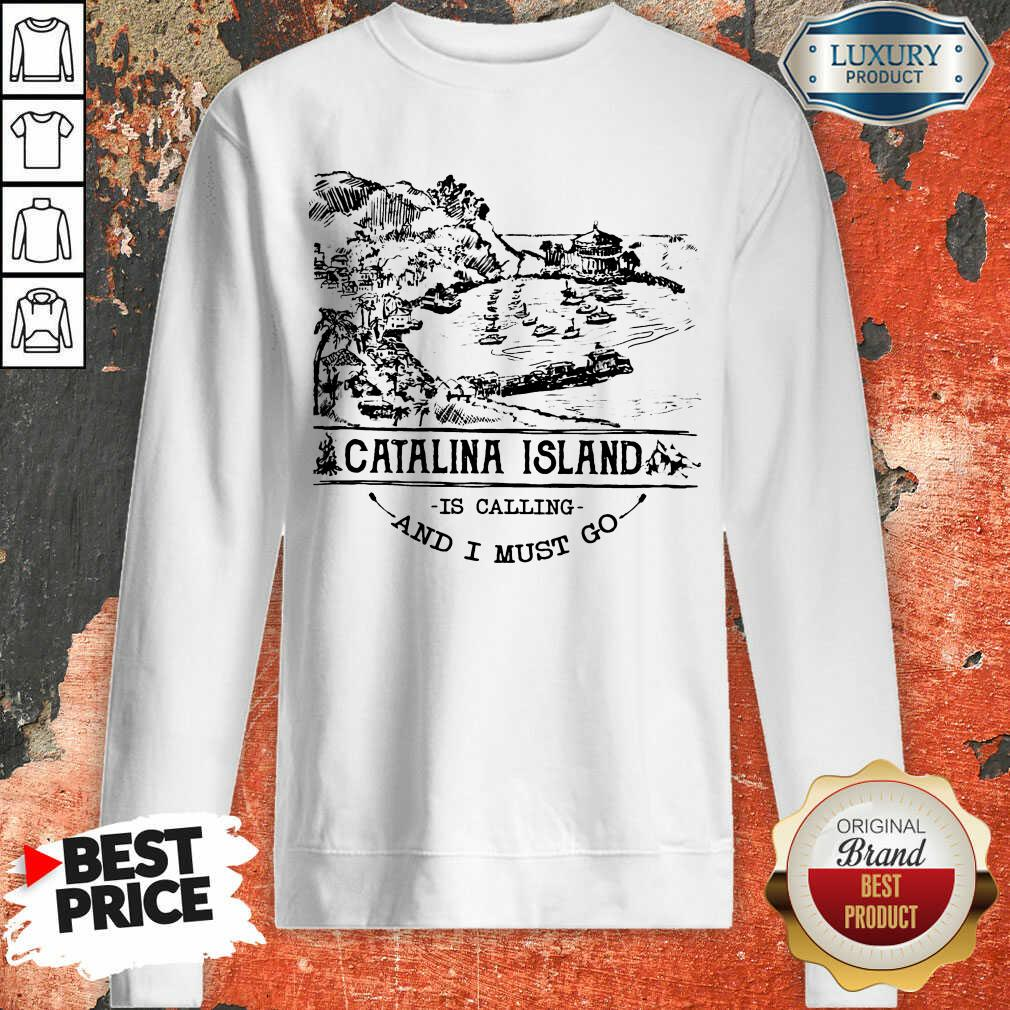 Awesome Camping2801 Catalina Island Is Calling And I Must Go Sweatshirt