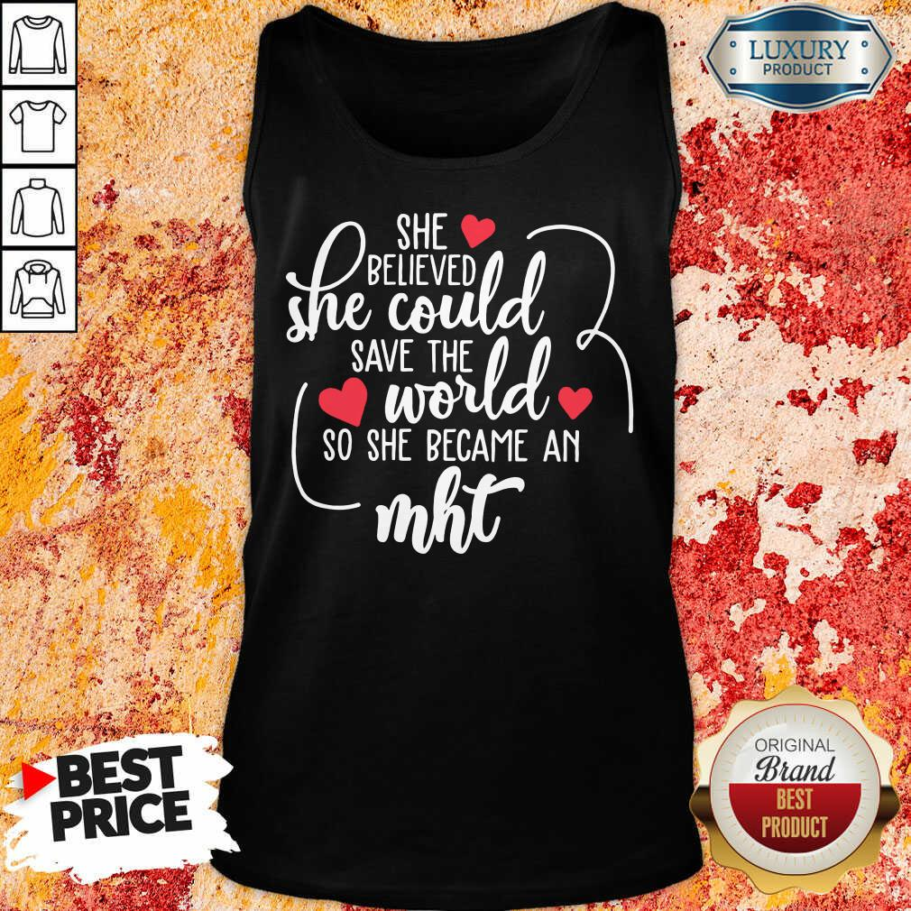 Funny She Believed She Could Save The World So She Became A MHT Tank Top
