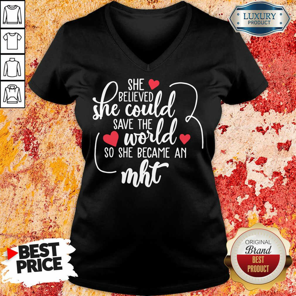 Funny She Believed She Could Save The World So She Became A MHT V-neck