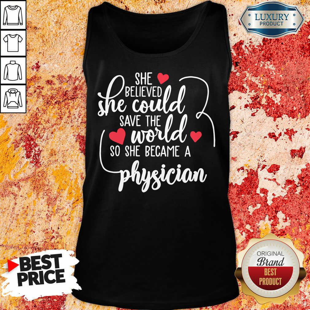 Good She Believed She Could Save The World So She Became A Physician Tank Top