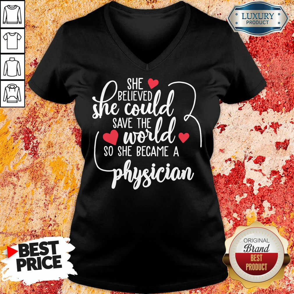 Good She Believed She Could Save The World So She Became A Physician V-neck