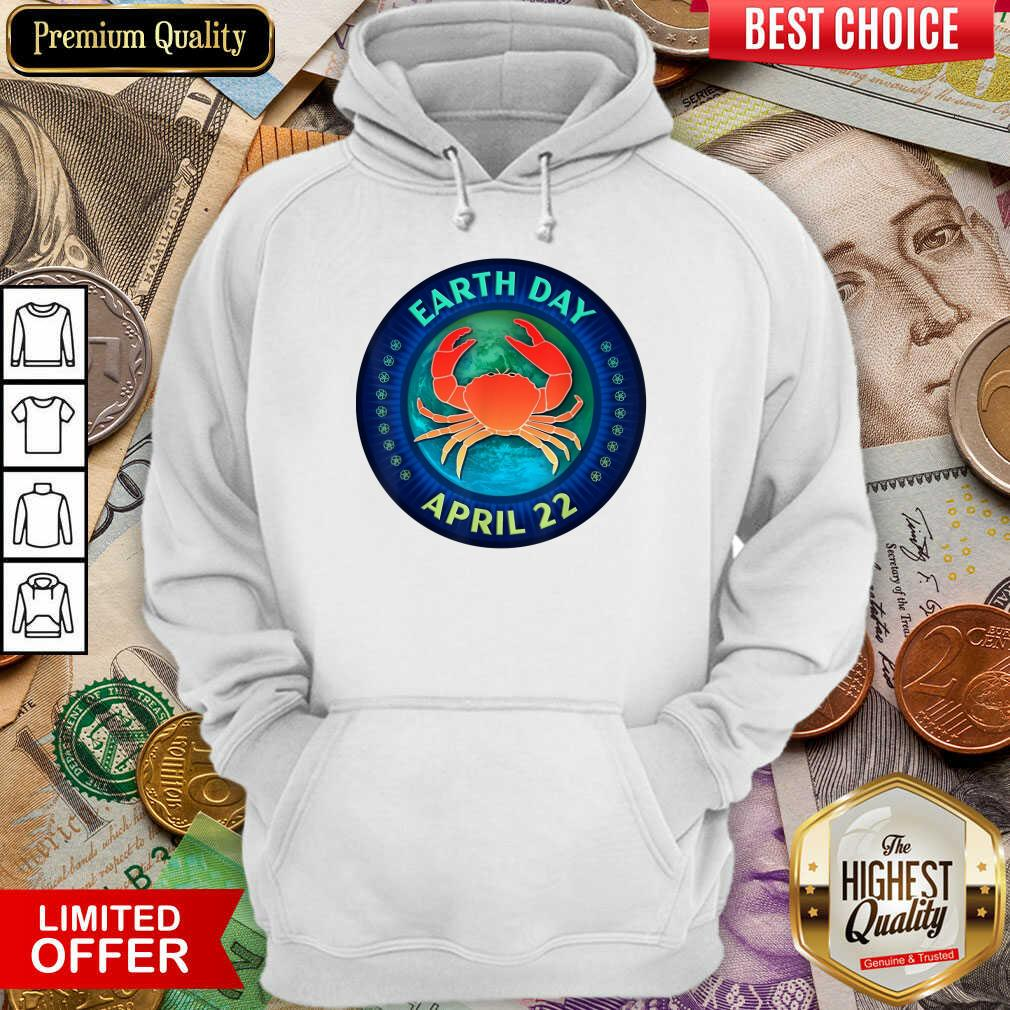 Perfect Crab Lovers Earth Day April 22 Hoodie