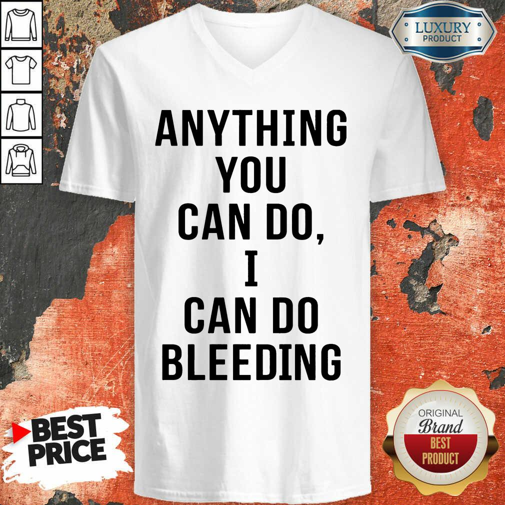 Anything You Can Do I Can Do Bleeding V-neck