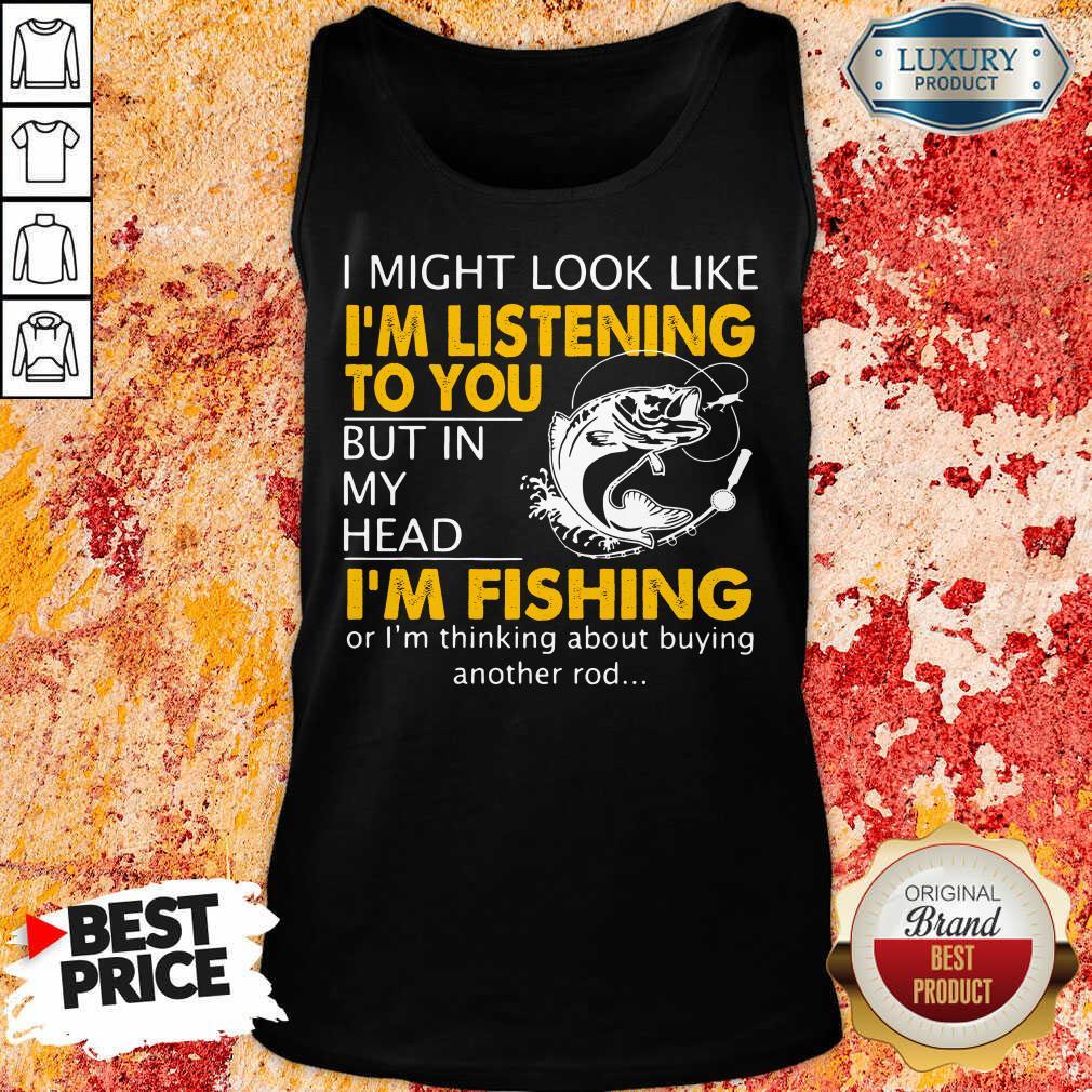 Im Listening But In My Head Im Fishing Tank Top