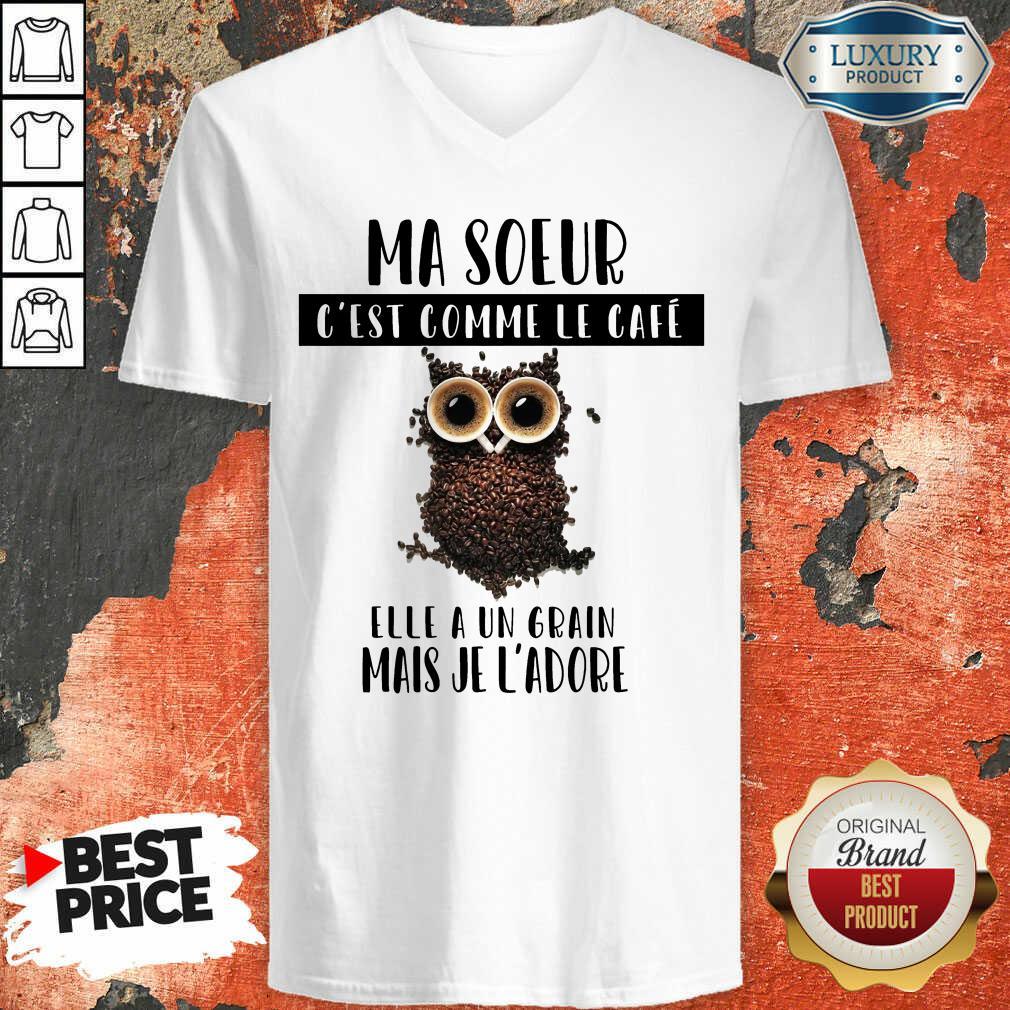 Ma Soeur C'Est Comme Le Café V-neck